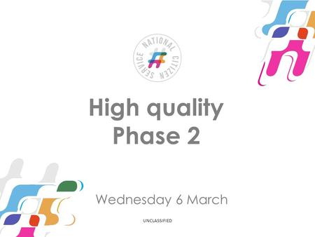 High quality Phase 2 Wednesday 6 March UNCLASSIFIED.