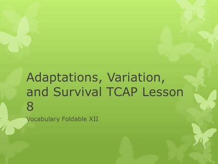 Adaptations, Variation, and Survival TCAP Lesson 8