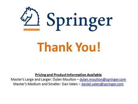 Thank You! Pricing and Product Information Available Master's Large and Larger: Dylan Moulton – Master's.