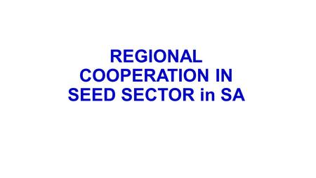 REGIONAL COOPERATION IN SEED SECTOR in SA