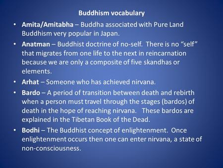 Buddhism vocabulary Amita/Amitabha – Buddha associated with Pure Land Buddhism very popular in Japan. Anatman – Buddhist doctrine of no-self. There is.