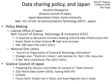 Data sharing policy, and Japan Yasuhiro Murayama (Science Council of Japan, Japan Geoscience Union, Kyoto University, Natl. Inst. of Info. & Communications.