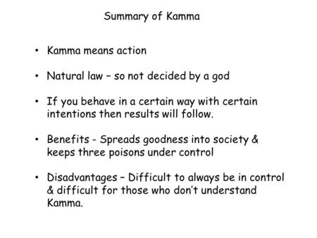 Summary of Kamma Kamma means action