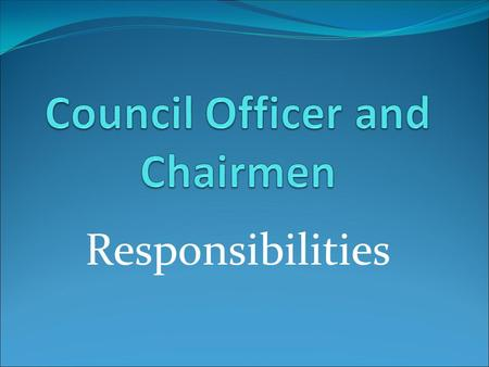 Responsibilities. Each local council elects twelve officers and appoints others to oversee the business of the council, to promote growth of the Order,