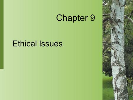 Chapter 9 Ethical Issues. 9-2 Copyright 2004 by Delmar Learning, a division of Thomson Learning, Inc. Concept of Ethics  The study of the rightness of.