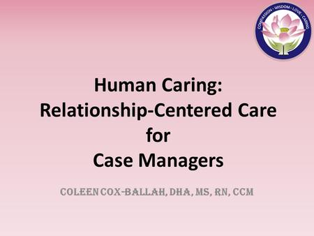 Human Caring: Relationship-Centered Care for Case Managers
