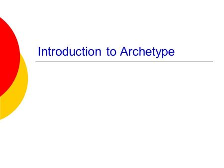 Introduction to Archetype. What is an archetype?  Archetypes are _________symbols or motifs in literature. Basically, _________.  Examples – Situational.