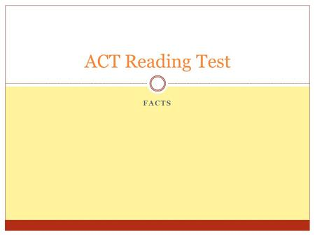 ACT Reading Test FACTS.