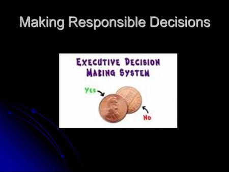 Making Responsible Decisions. Leadership Styles Autocratic - is a form of government in which the political power is held by a single, self-appointed.