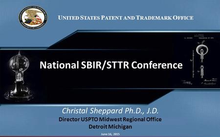 "U NITED S TATES P ATENT AND T RADEMARK O FFICE A full transcript of this presentation can be found under the ""Notes"" Tab. National SBIR/STTR Conference."