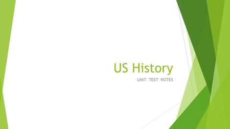 US History UNIT TEST NOTES.