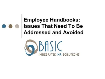 Employee Handbooks: Issues That Need To Be Addressed and Avoided