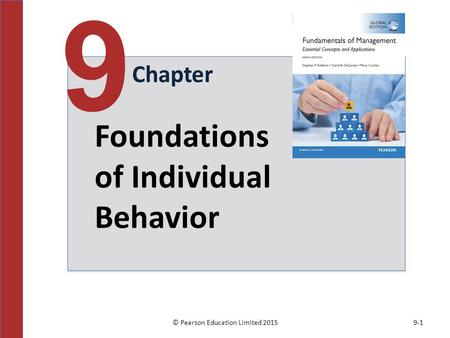 © Pearson Education Limited 20159-1 Chapter 9 Foundations of Individual Behavior.