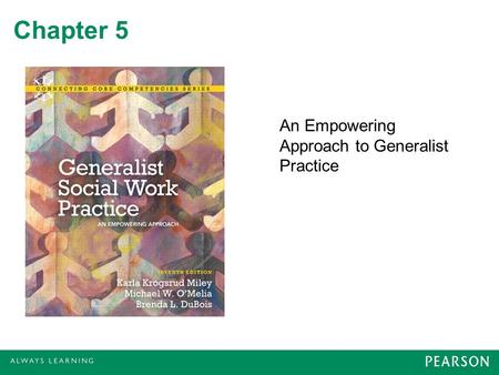 Chapter 5 An Empowering Approach to Generalist Practice.