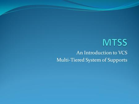 An Introduction to VCS Multi-Tiered System of Supports.