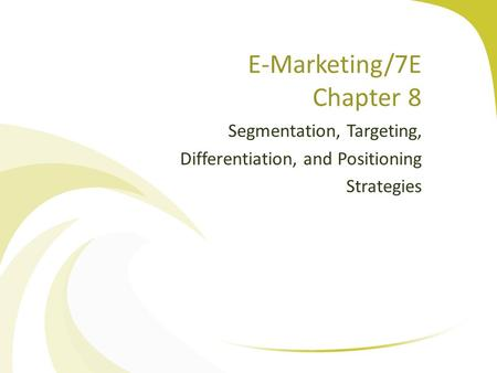 E-Marketing/7E Chapter 8