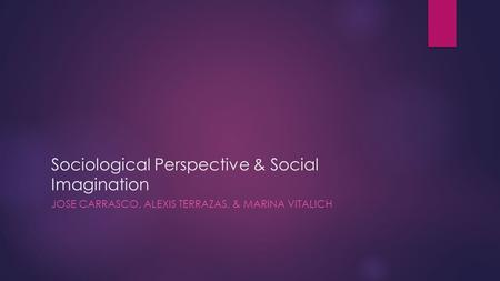 Sociological Perspective & Social Imagination