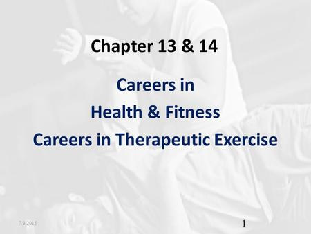 Careers in Health & Fitness Careers in Therapeutic Exercise