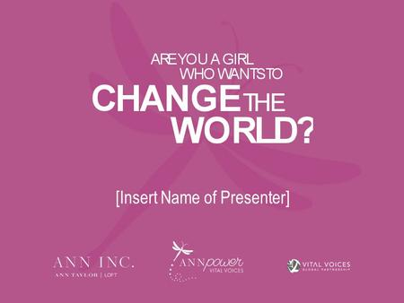 [Insert Name of Presenter]. ANNPOWER VITAL VOICES INITIATIVE Training & Empowering the Next Generation of Women Leaders 2 WHAT IT IS: A partnership between.