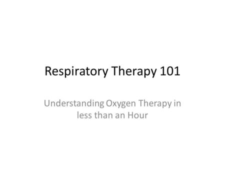 Understanding Oxygen Therapy in less than an Hour