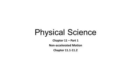 Chapter 11 – Part 1 Non-accelerated Motion Chapter