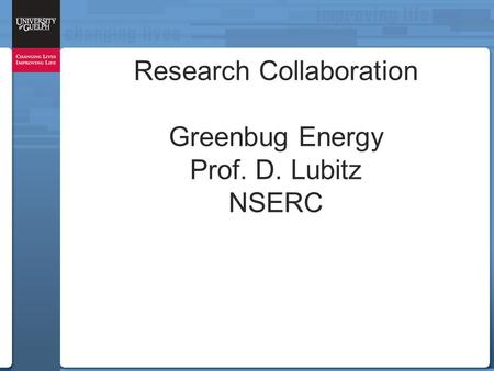 Research Collaboration Greenbug Energy Prof. D. Lubitz NSERC.