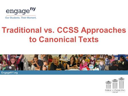 EngageNY.org Traditional vs. CCSS Approaches to Canonical Texts.