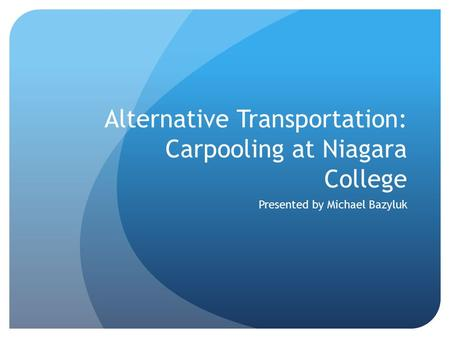 Alternative Transportation: Carpooling at Niagara College