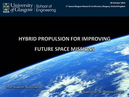 28 October 2014 1 st Space Glasgow Research Conference, Glasgow, United Kingdom.