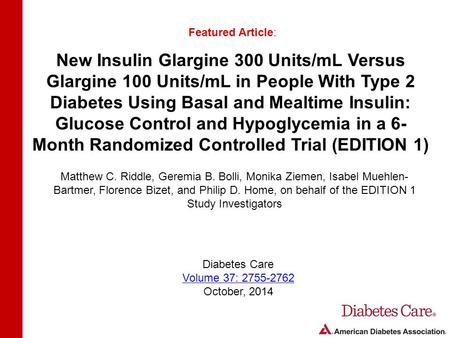 New Insulin Glargine 300 Units/mL Versus Glargine 100 Units/mL in People With Type 2 Diabetes Using Basal and Mealtime Insulin: Glucose Control and Hypoglycemia.