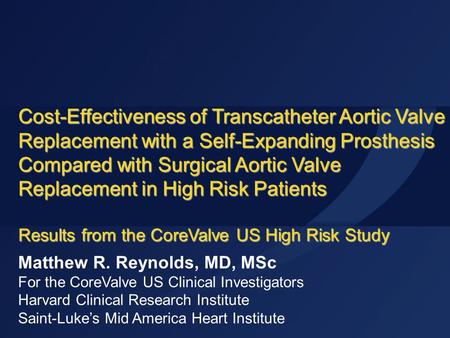 Cost-Effectiveness of Transcatheter Aortic Valve Replacement with a Self-Expanding Prosthesis Compared with Surgical Aortic Valve Replacement in High Risk.