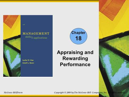 Chapter 18 Appraising and Rewarding Performance McGraw-Hill/Irwin Copyright © 2009 by The McGraw-Hill Companies, Inc. All rights reserved.
