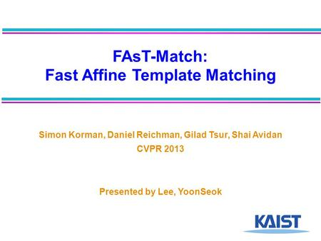 FAsT-Match: Fast Affine Template Matching