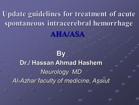 By Dr./ Hassan Ahmad Hashem Neurology  MD