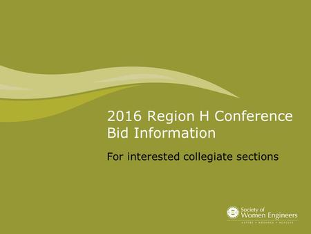 2016 Region H Conference Bid Information For interested collegiate sections.