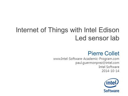 Internet of Things with Intel Edison Led sensor lab Pierre Collet  Intel Software 2014-10-14.