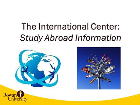 The International Center: Study Abroad Information.