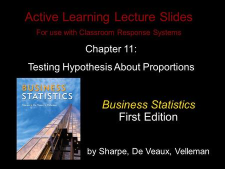 Slide 10- 1 Copyright © 2010 Pearson Education, Inc. Active Learning Lecture Slides For use with Classroom Response Systems Business Statistics First Edition.