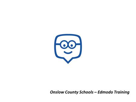 Onslow County Schools – Edmodo Training