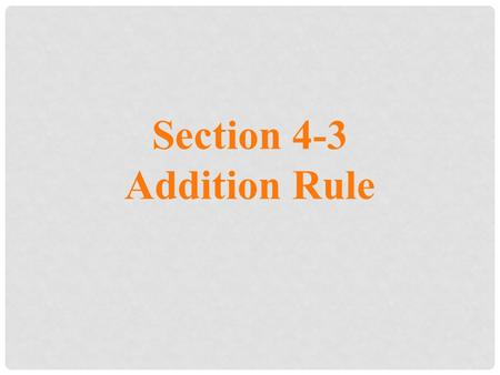 Section 4-3 Addition Rule.