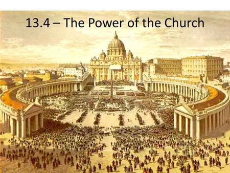 13.4 – The Power of the Church