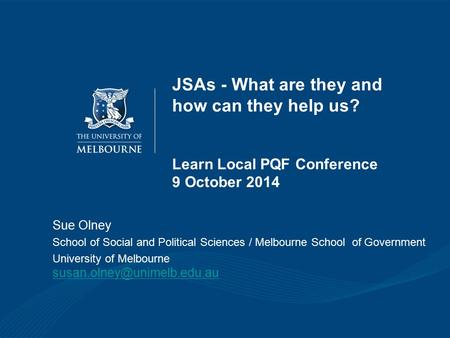 Sue Olney School of Social and Political Sciences / Melbourne School of Government University of Melbourne