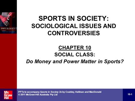 CHAPTER 10 SOCIAL CLASS: Do Money and Power Matter in Sports?