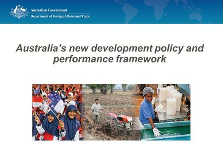 Australia's new development policy and performance framework.