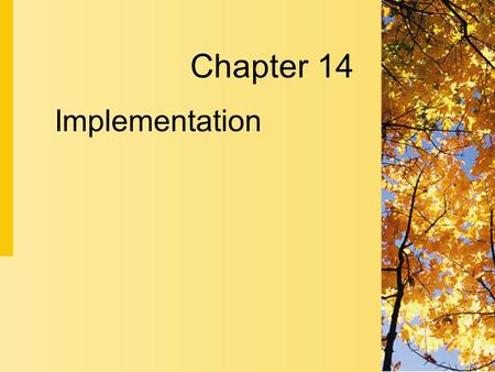 Implementation Chapter 14. 14-2 Copyright 2004 by Delmar Learning, a division of Thomson Learning, Inc. Purposes of Implementation  The implementation.