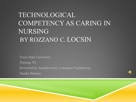 care for a patient using rozanno locsin s theory Origins of the theory rozzano locsin sought to answer the question of 'what is a nurse' in light of the recent  through a patient-centered care and holistic.