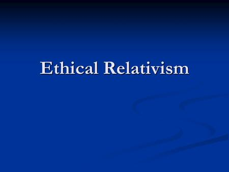 ethical conventionalism Ethical subjectivism, as we have seen above, is the opposite of ethical objectivism subjectivism says that the moral values are dependent on a human or divine will, that they can change from one situation to another.