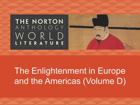 The Enlightenment in Europe and the Americas (Volume D)