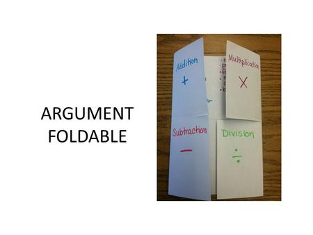 ARGUMENT FOLDABLE. 1 5 WHAT IS AN ARGUMENT? Argument is structured by way of claims, evidence, warrants, counterclaims, rebuttals. It relies.