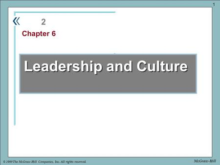 Part Chapter © 2009 The McGraw-Hill Companies, Inc. All rights reserved. 1 McGraw-Hill Leadership and Culture 2 Chapter 6.